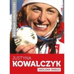 Justyna Kowalczyk. Królowa śniegu - Bogdan Chruscicki