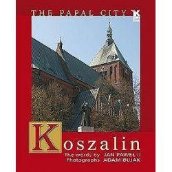 Koszalin. Miasto papieskie