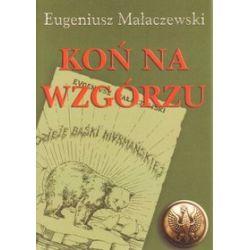 Koń na wzgórzu - Eugeniusz Małaczewski