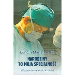 Narodziny to moja specjalność - Longin Marianowski