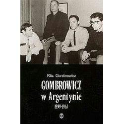 Gombrowicz w Argentynie. Świadectwa i dokumenty 1939-1963 - Rita Gombrowicz