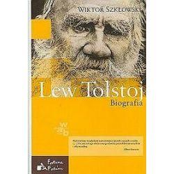 Lew Tołstoj. Biografia - Wiktor Borisowicz Szkłowski