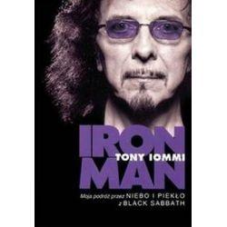 Iron man. Moja podróż przez Niebo i Piekło z Black Sabbath - Tony Iommi