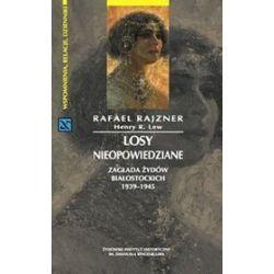 Losy nieopowiedziane - Henry R. Lew, Rafael Rajznel