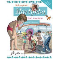 Martynka. Moje czytanki. Nad morzem - Gilbert Delahaye, Liliana Fabisińska