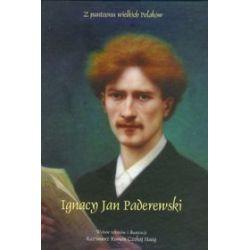 Ignacy Jan Paderewski. Z panteonu wielkich Polaków + CD - Kazimierz Roman Czekaj Haag