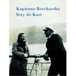 Kapitana Borchardta Listy do Kasi (Marii Frontczakówny) - Karol Olgierd Borchardt
