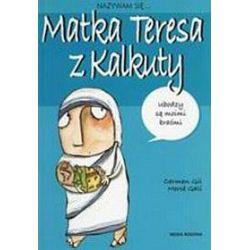 Nazywam się matka Teresa z Kalkuty - Carmen Gil