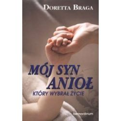 Mój syn anioł, który wybrał życie - Doretta Braga
