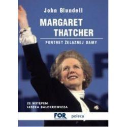 Margaret Thatcher. Portret Żelaznej Damy - John Blundell