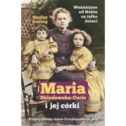 Maria Skłodowska-Curie i jej córki - Shelley Emiling