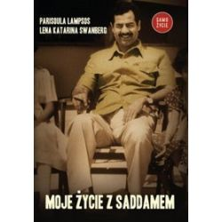 Moje życie z Saddamem - Lena Katarina Swanberg, Parisoula Lampsos