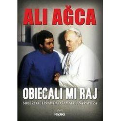 Obiecali mi raj - Ali Agca