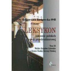 Leksykon zakonnic polskich epoki przedrozbiorowej. Tom III - Małgorzata Borkowska