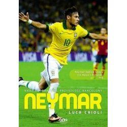 Neymar. Nadzieja Brazylii, przyszłość Barcelony - Luca Caioli
