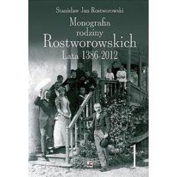 Monografia rodziny Rostworowskich. Lata 1386-2012 - Stanisław Rostworowski
