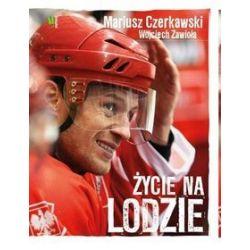 Mariusz Czerkawski. Życie na lodzie - Mariusz Czerkawski, Wojciech Zawioła