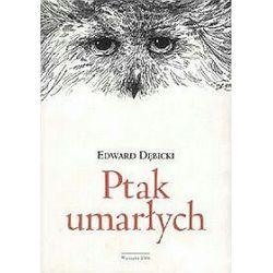 Ptak umarłych - Edward Dębicki