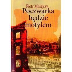 Poczwarka będzie motylem - Piotr Mniejszy