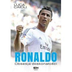Ronaldo. Obsesja doskonałości - Luca Caioli