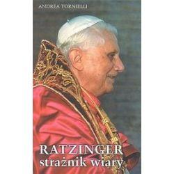 Ratzinger - strażnik wiary - Andrea Tornielli
