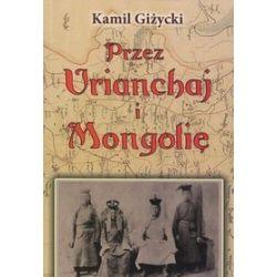 Przez Urianchaj i Mongolię - Kamil Giżycki