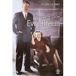 Przegrane życie Ewy Braun - Angela Lambert