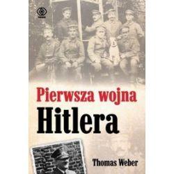 Pierwsza wojna Hitlera - Thomas Weber