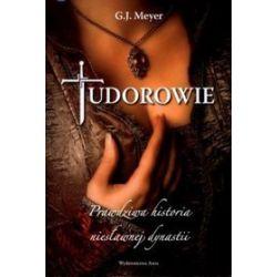 Tudorowie - G.J. Meyer