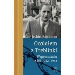 Ocalałem z Treblinki - Jechiel Rajchman