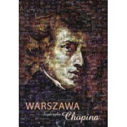 Warszawa Fryderyka Chopina