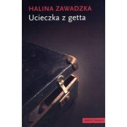 Ucieczka z getta - Halina Zawadzka