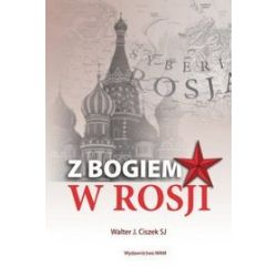 Z Bogiem w Rosji - Walter J. Ciszek