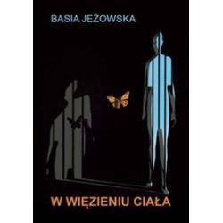 W więzieniu ciała - Basia Jeżowska