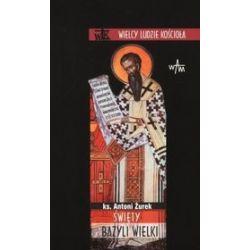 Święty Bazyli Wielki - Antoni Żurek