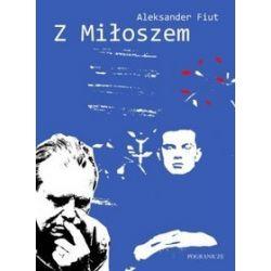 Z Miłoszem - Aleksander Fiut