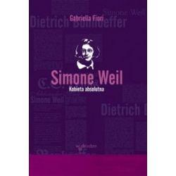 Simone Weil. Kobieta absolutna - Gabriella Fiori