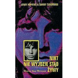 Nikt nie wyjdzie stąd żywy - Jerry Hopkins, Danny Sugerman
