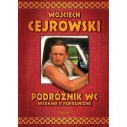 Podróżnik WC. Wydanie II poprawione - Wojciech Cejrowski