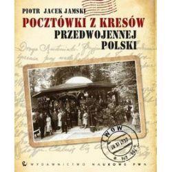 Pocztówki Z Kresów Przedwojennej Polski - Piotr Jamski