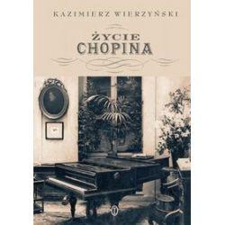 Życie Chopina - Kazimierz Wierzyński