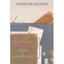 Piotr Świerc Życie i działalność - Tomasz Michalewski