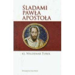 Śladami Pawła apostoła - Waldemar Turek