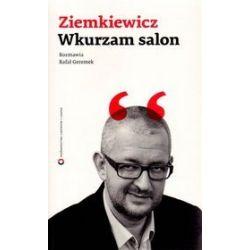 Wkurzam salon - Rafał Geremek, Rafał A. Ziemkiewicz