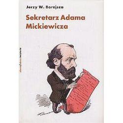 Sekretarz Adama Mickiewicza - Jerzy Borejsza, Jerzy W. Borejsza