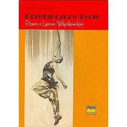 Przetańczone życie, Rzecz o Leonie Wójcikowskim - Irena Turska