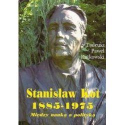 Stanisław Kot 1885-1975 - Tadeusz Paweł Rutkowski