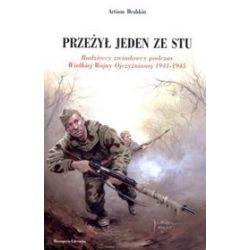 Przeżył jeden ze stu. Radzieccy zwiadowcy podczas Wielkiej Wojny Ojczyźnianej 1941-1945 - Artiom Drabkin