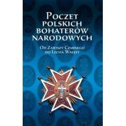 Poczet polskich bohaterów narodowych - Wojciech Iwańczak, Anna Jabłońska, Piotr Kardyś
