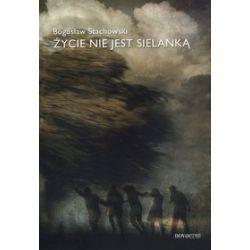 Życie nie jest sielanką - Bogusław Stachowski